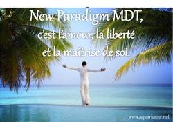 New Paradigm MDT, c`est l`amour, la liberté et la maîtrise de soi